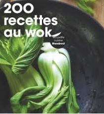 200 Recettes au WOK - Marabout